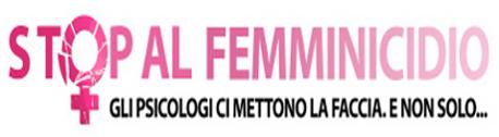 Stop al Femminicidio. Gli psicologi ci mettono la faccia. E non solo...
